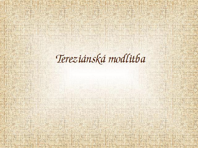 úvod Tereziánská modlitba